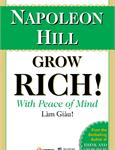 Grow Rich! With Peace of Mind - Làm giàu!