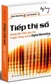 Tiếp thị số: Hướng dẫn thiết yếu cho truyền thông mới & Digital Marketing