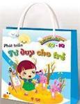 Bộ túi: phát triển tư duy cho trẻ từ 2-6 tuổi