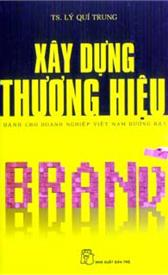 Kết quả hình ảnh cho Xây dựng thương hiệu dành cho doanh nghiệp Việt Nam đương đại