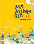 Cậu bé phi thường Mã Minh Gia - Tập 2: Anh chàng xui xẻo