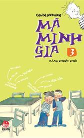 Cậu bé phi thường Mã Minh Gia - Tập 3: Răng chuột chũi