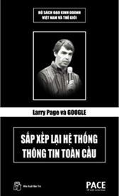 Larry Page và Google: Sắp xếp lại hệ thống thông tin toàn cầu