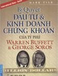 Bí quyết đầu tư và kinh doanh chứng khoán của tỷ phú Warren Buffett và Geogre Soros