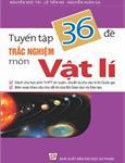 Tuyển tập 36 đề trắc nghiệm môn Vật lý