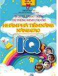 Bí quyết phát triển trí thông minh cho trẻ - Khám phá tiềm năng, nâng cao IQ