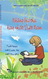 Những bức thư hay nhất Việt Nam - Tuổi teen với cuộc thi viết thư UPU