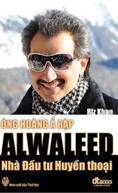Ông hoàng Ả Rập Alwaleed - Nhà đầu tư huyền thoại