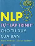 """NLP - Tự """"lập trình"""" cho tư duy của bạn"""