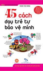 45 cách dạy trẻ tự bảo vệ mình