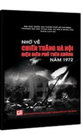 Nhớ về chiến thắng Hà Nội - Điện Biên Phủ trên không năm 1972