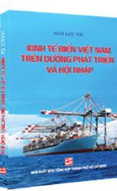 Kinh tế biển Việt Nam trên con đường phát triển và hội nhập
