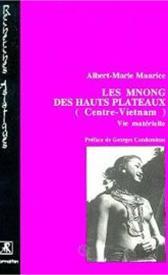 Les Mnong des Hauts-Plateaux (Người Mnông ở Tây Nguyên)