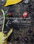 Vietnamese Fruit and Other Stories
