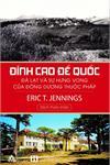 Đỉnh cao đế quốc: Đà Lạt và sự hưng vong của Đông Dương thuộc Pháp