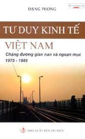 Tư duy Kinh tế Việt Nam - Chặng đường gian nan và ngoạn mục 1975 - 1989