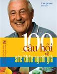 100 câu hỏi về sức khỏe người già